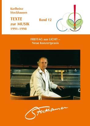 TEXTE zur MUSIK 1991-1998 Band 12 von Stockhausen,  Karlheinz