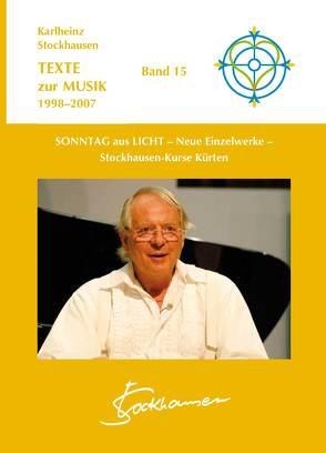 TEXTE zur MUSIK 1998-2007 Band 15 von Stockhausen,  Karlheinz
