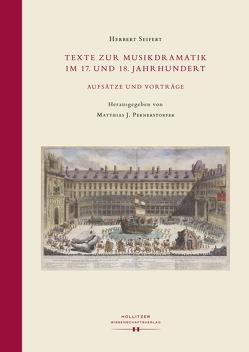 Texte zur Musikdramatik im 17. und 18. Jahrhundert von Pernerstorfer,  Matthias Johannes, Seifert,  Herbert