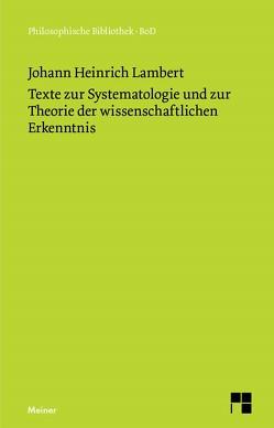 Texte zur Systematologie und zur Theorie der wissenschaftlichen Erkenntnis von Lambert,  Johann Heinrich, Siegwart,  Geo