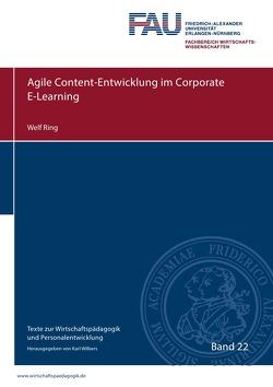 Texte zur Wirtschaftspädagogik und Personalentwicklung / Agile Content-Entwicklung im Corporate E-Learning von Ring,  Welf