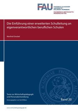 Texte zur Wirtschaftspädagogik und Personalentwicklung / Die Einführung einer erweiterten Schulleitung an eigenverantwortlichen beruflichen Schulen von Greubel,  Manfred