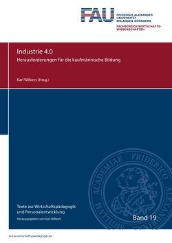 Texte zur Wirtschaftspädagogik und Personalentwicklung / Industrie 4.0 von Wilbers,  Karl