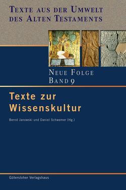 Texte zur Wissenskultur von Janowski,  Bernd, Schwemer,  Daniel