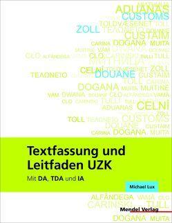 Textfassung und Leitfaden UZK von Lux,  Michael