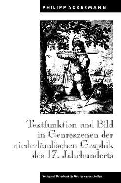 Textfunktion und Bild in Genreszenen der niederländischen Graphik des 17. Jahrhunderts von Ackermann,  Philipp