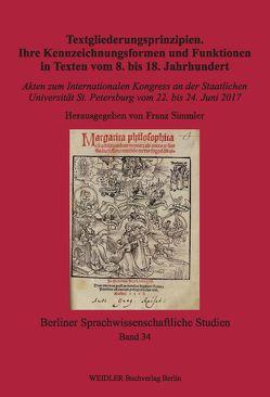 Textgliederungsprinzipien. Ihre Kennzeichnungsformen und Funktionen in Texten vom 8. bis 18. Jahrhundert von Simmler,  Franz