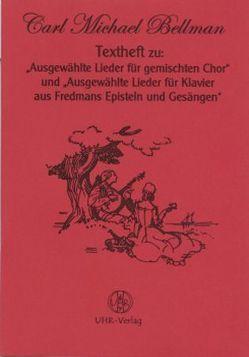 """Textheft zu """"Ausgewählte Lieder für gemischten Chor"""" und """"Ausgewählte Lieder für Klavier aus Fredmans Episteln und Gesängen"""" von Bellman,  Carl M, Utschick,  Klaus R, Zuckmayer,  Carl"""
