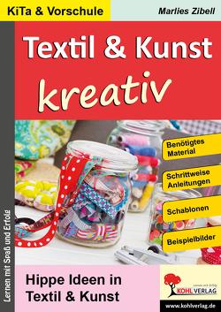 Textil & Kunst kreativ von Zibell,  Marlies