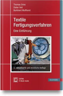 Textile Fertigungsverfahren von Gries,  Thomas, Veit,  Dieter, Wulfhorst,  Burkhard
