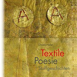 Textile Poesie von Hafer,  Gisela