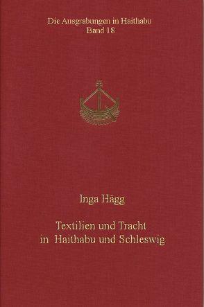 Textilien und Tracht in Haithabu und Schleswig von Hägg,  Inga