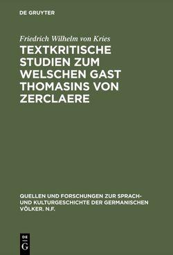 Textkritische Studien zum Welschen Gast Thomasins von Zerclaere von Kries,  Friedrich Wilhelm