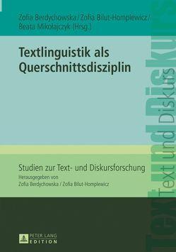 Textlinguistik als Querschnittsdisziplin von Berdychowska,  Zofia, Bilut-Homplewicz,  Zofia, Mikołajczyk,  Beata
