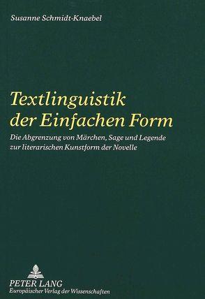 Textlinguistik der Einfachen Form von Schmidt-Knaebel,  Susanne