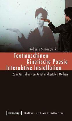 Textmaschinen – Kinetische Poesie – Interaktive Installation von Simanowski,  Roberto