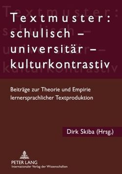 Textmuster: schulisch – universitär – kulturkontrastiv von Skiba,  Dirk