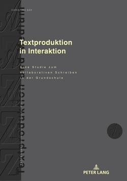 Textproduktion in Interaktion von Bär,  Christina