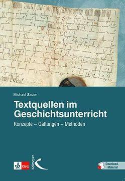 Textquellen im Geschichtsunterricht von Sauer,  Michael
