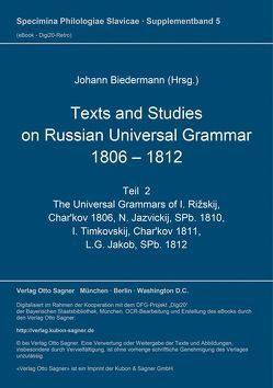 Texts and studies on Russian universal grammar 1806 – 1812 von Biedermann,  Johann, Freidhof,  Gerd