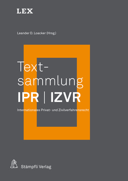 Textsammlung IPR / IZVR von Loacker,  Leander D.