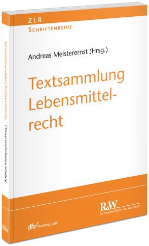 Textsammlung Lebensmittelrecht von Meisterernst,  Andreas