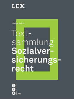 Textsammlung Sozialversicherungsrecht (Print inkl. eLehrmittel) von Keller,  Stefan