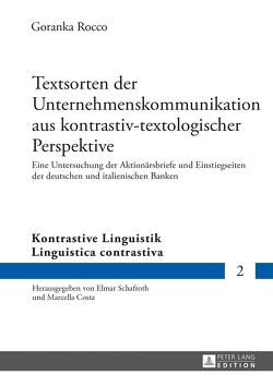 Textsorten der Unternehmenskommunikation aus kontrastiv-textologischer Perspektive von Rocco,  Goranka