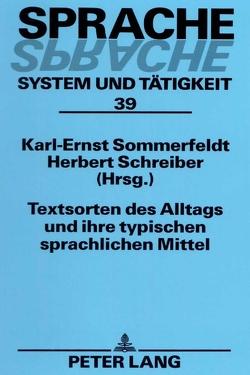 Textsorten des Alltags und ihre typischen sprachlichen Mittel von Schreiber,  Herbert, Sommerfeldt,  Karl-Ernst