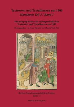 Textsorten und Textallianzen um 1500: Handbuch Teil 2 in 2 Teilbänden von Simmler,  Franz, Wich-Reif,  Claudia
