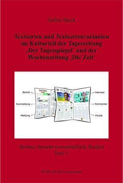 Textsorten und Textsortenvarianten im Kulturteil der Tageszeitung 'Der Tagesspiegel' und der Wochenzeitung 'Die Zeit' von Speck,  Sabine