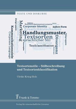 Textsortenstile – Stilbeschreibung und Textsortenklassifikation von Krieg-Holz,  Ulrike