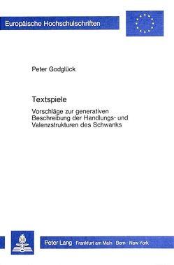Textspiele von Godglück,  Peter