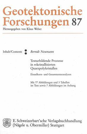 Texturbildende Prozesse in rekristallisierten Quarzpolykristallen von Neumann,  Berndt