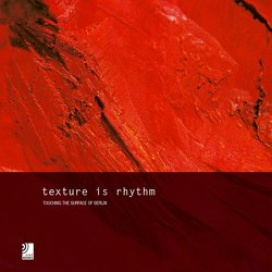Texture is Rhythm – Touching The Surface of Berlin von Müller,  Jörn