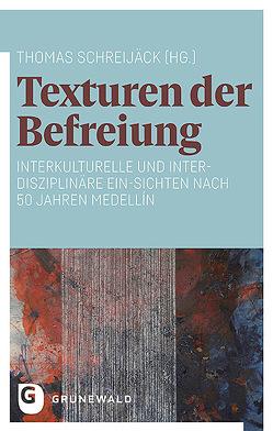Texturen der Befreiung von Schreijäck,  Thomas