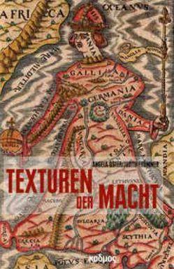 Texturen der Macht: 500 Jahre 'Il Principe' von Frömmer,  Judith, Oster,  Angela