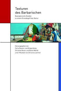 Texturen des Barbarischen von Dauven-van Knippenberg,  Carla, Moser,  Christian, Wendt,  Daniel