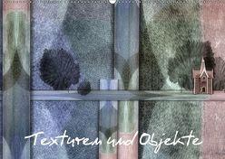 Texturen und Objekte (Wandkalender 2019 DIN A2 quer) von glandarius,  Garrulus