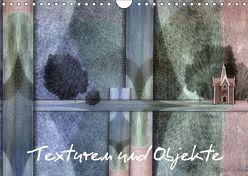 Texturen und Objekte (Wandkalender 2019 DIN A4 quer) von glandarius,  Garrulus