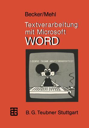 Textverarbeitung mit Microsoft WORD von Becker,  Helmut, Mehl,  Wolfgang