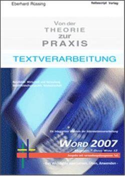 Textverarbeitung von der Theorie zur Praxis – Word 2007   mit verwaltungsbezogenem Schriftverkehr von Rüssing,  Eberhard