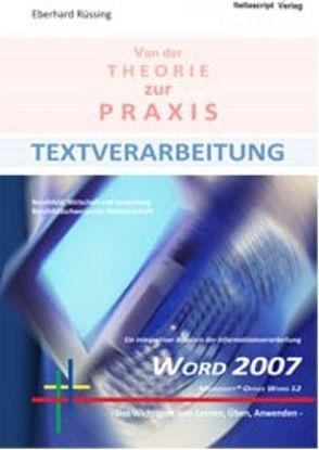 Textverarbeitung von der Theorie zur Praxis – Word 2007 von Rüssing,  Eberhard
