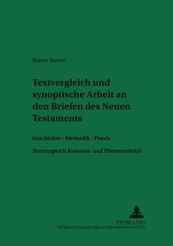 Textvergleichende und synoptische Arbeit an den Briefen des Neuen Testaments von Reuter,  Rainer