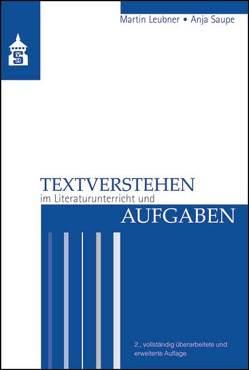 Textverstehen im Literaturunterricht und Aufgaben von Leubner,  Martin, Saupe,  Anja