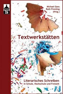 Textwerkstätten von Gans,  Michael, Prenting,  Ruth