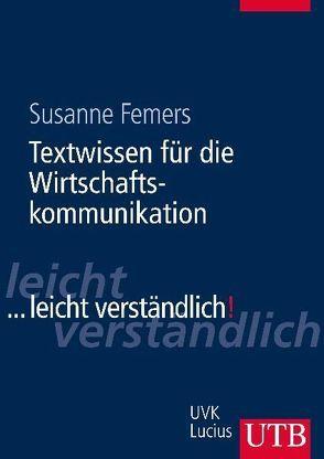 Textwissen für die Wirtschaftskommunikation von Femers,  Susanne