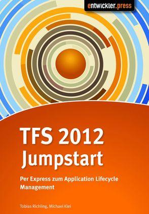 TFS 2012 Jumpstart von Klei,  Michael, Richling,  Tobias