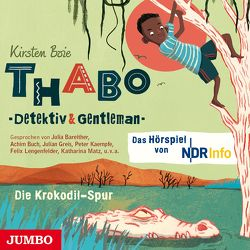 Thabo. Detektiv & Gentleman. Die Krokodil-Spur. [2] Das Hörspiel von Boie,  Kirsten, Kaempfe,  Peter, u.v.a.