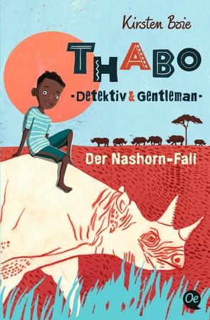 Thabo: Detektiv und Gentleman. Der Nashorn-Fall von Bohn,  Maja, Boie,  Kirsten